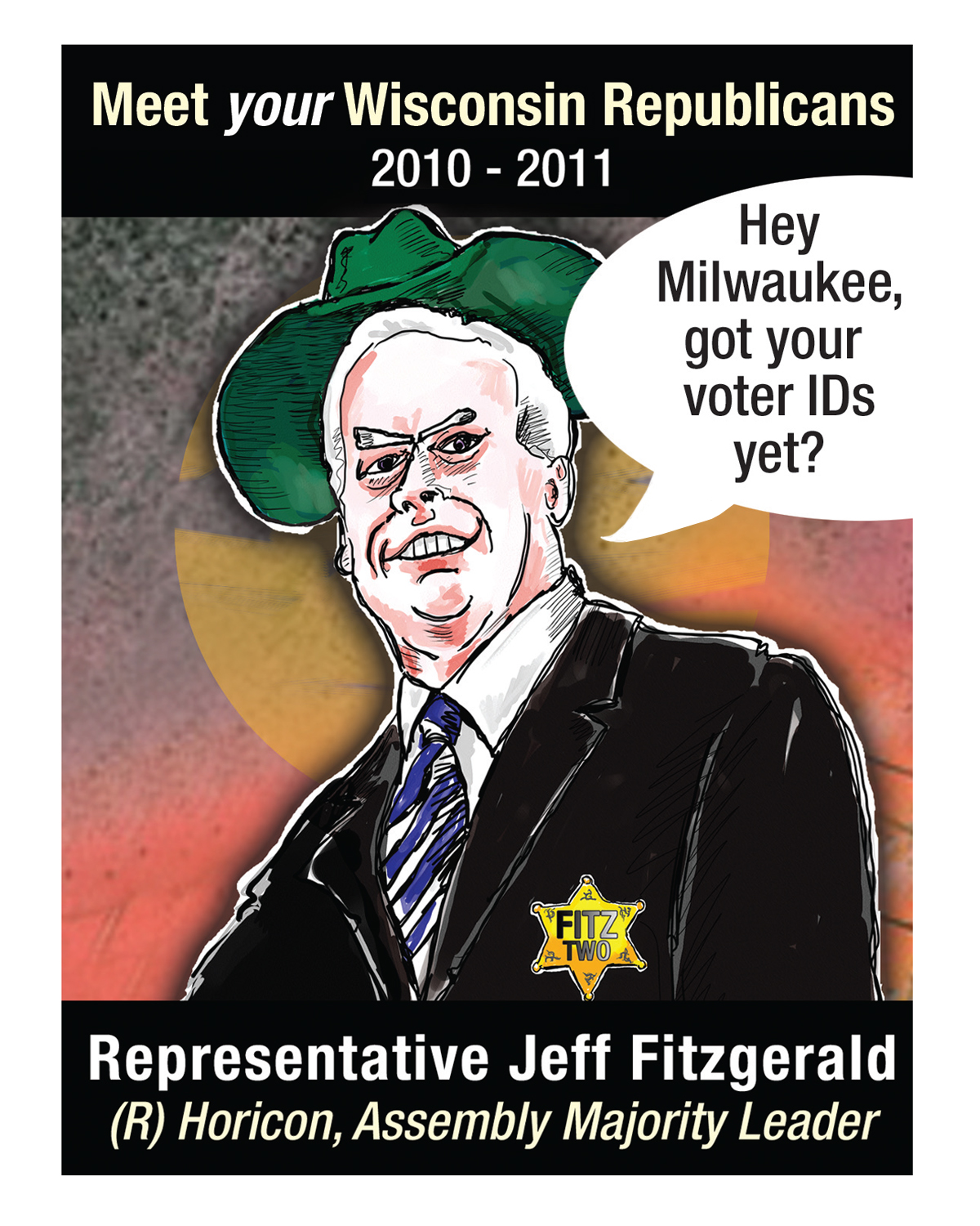 Wisconsin's 2010 Republican leaders willing to sell our state to the Koch brothers included Assembly Majority Leader Jeff Fitzgerald. Cartoon by Geez! I'm Angry