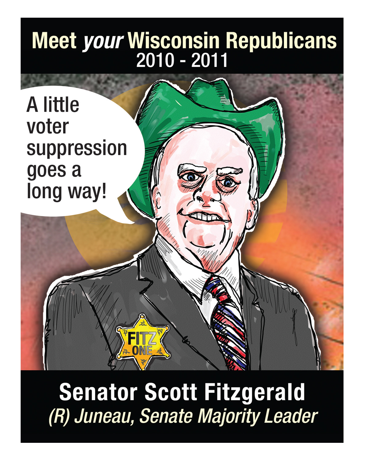 "Nothing says ""representative government"" like the voter suppression Senate Majority Leader Scott Fitzgerald enacted in the 2010 Wisconsin election. Cartoon by Geez! I'm Angry"