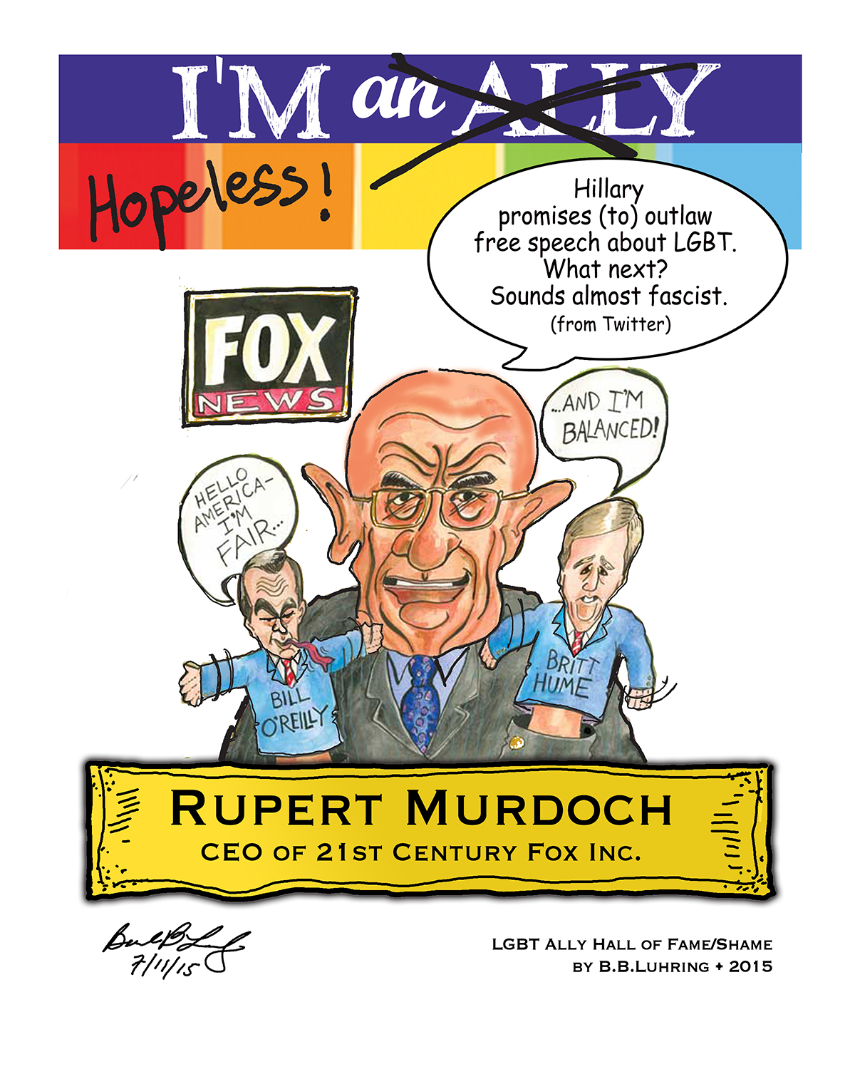 Rupert Murdoch former CEO of 21st Century Fox, ruminating on Hillary Clinton's statement supporting Marriage Equality. Of course Murdoch is hopeless. Cartoon by Geez! I'm Angry