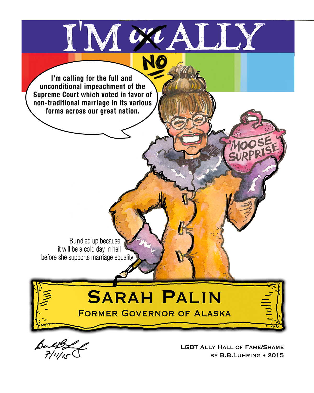 Former Governor of Alaska and unsuccessful candidate for Vice President of the United States Sarah Palin really went all in on the wrong side of history with her Tweet. Cartoon by Geez! I'm Angry